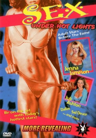 Sex Under Hot Lights: Adult Stars Before The Fame (1995)