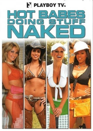 Playboy TV's Hot Babes Doing Stuff Naked (2007)