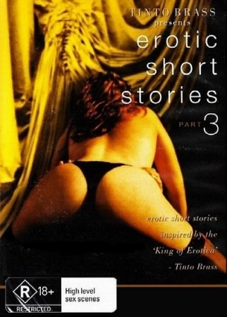 Tinto Brass Presents Erotic Short Stories: Part 3 - Hold My Wrists Tight (1999)