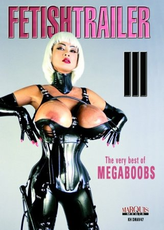 Fetish Trailer 3: The very best of MEGABOOBS (2009)