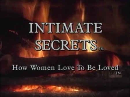 Intimate Secrets: How Women Love To Be Loved (1993)