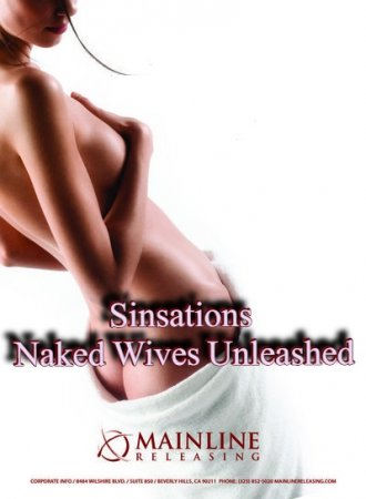 Sinsations: Naked Wives Unleashed (2007)