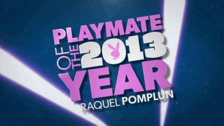 Playmate of the Year 2013 - Raquel Pomplun