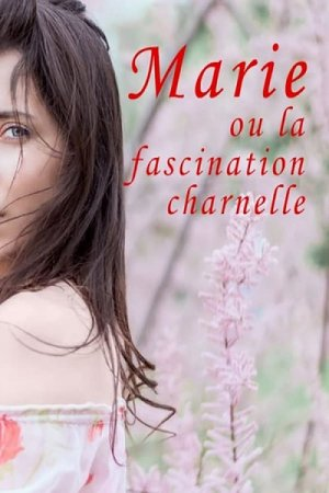Marie ou La fascination charnelle (2003)