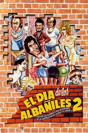 El dia de los albaniles 2 (1985)