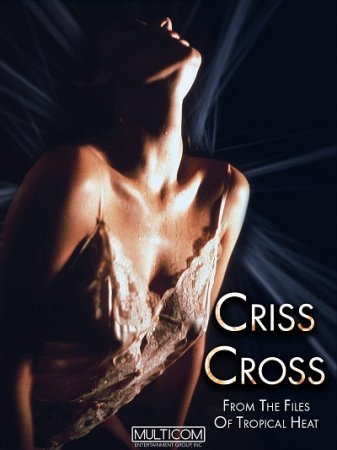 Criss Cross: From the Files of Tropical Heat (1992)