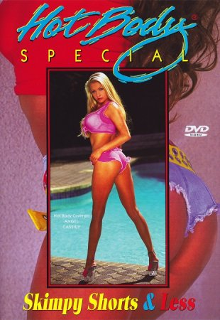 Hot Body Special: Skimpy Shorts & Less (2002)