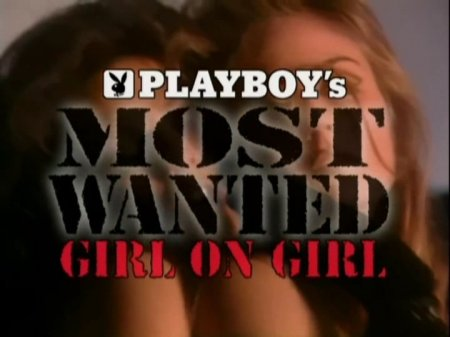 Playboy's Most Wanted: Girl on Girl (1997)