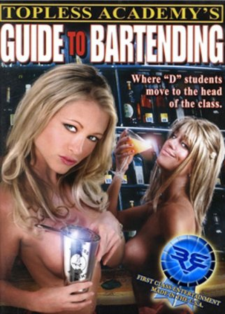 Topless Academy's Guide To Bartending (2003)