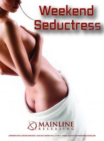 Weekend Seductress (2007)