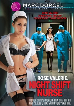Rose Valerie, Night Shift Nurse (SOFTCORE VERSION / 2017)